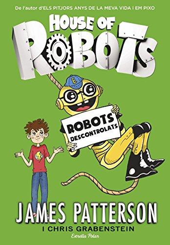 House of Robots 2. Robots descontrolats (Catalan Edition) por James Patterson