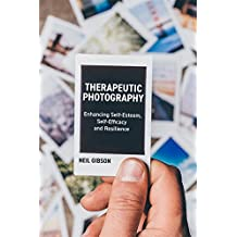 Therapeutic Photography: Enhancing Self-Esteem, Self-Efficacy and Resilience