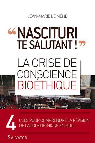 « Nascituri te salutant ! » : La crise de conscience bioéthique par Jean-Marie Le Méné