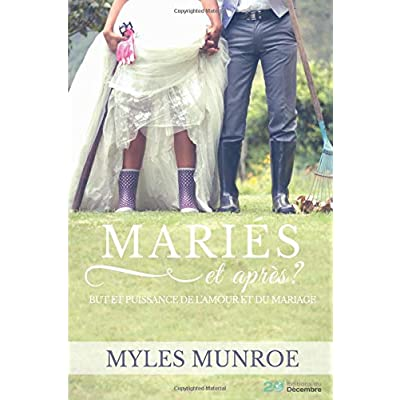 MARIES et après?: But et puissance de l'amour et du mariage