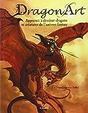 Dragon Art : Apprenez à dessiner dragons et créatures de l'univers fantasy