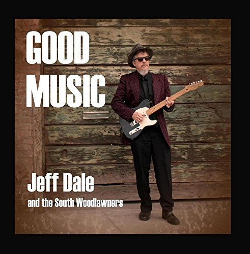 Good Music by Jeff Dale & The South Woodlawners