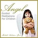 Angel Guided Meditations for Children