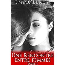 Une Rencontre Entre Femmes (Tome 1): (Érotique, Lesbienne, Interdit, Tabou, Première Fois, LGBT,  Entre Femmes)