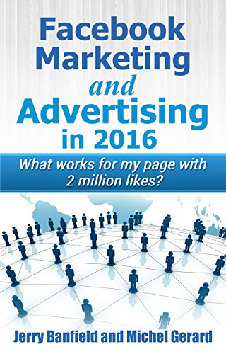 Facebook Marketing and Advertising in 2016: What works for my Facebook page with 2 million likes?