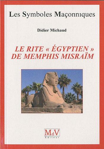 Le rite égyptien de Memphis Misraïm par Didier Michaud