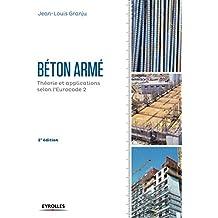 Béton armé: Théorie et applications selon l'Eurocode 2