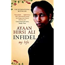 Infidel: Written by Ayaan Hirsi Ali, 2008 Edition, Publisher: Pocket Books [Paperback]
