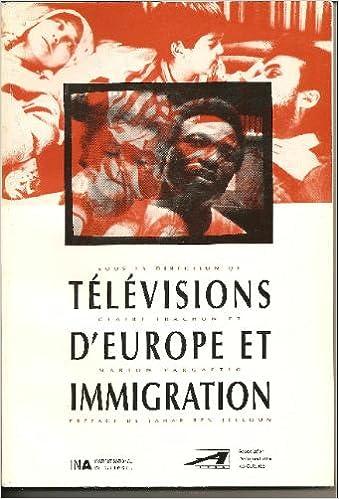 En ligne téléchargement gratuit Télévisions d'Europe et immigration pdf epub