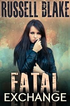 Fatal Exchange (Fatal Series Book 1) (English Edition) par [Blake, Russell]