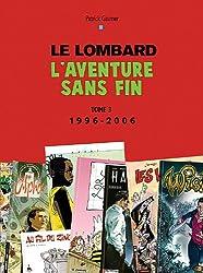 Auteurs Lombard - tome 3 - Aventure sans fin T3 (1996 -2006)