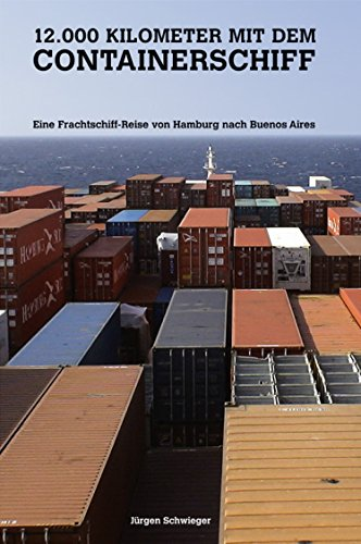 12000 Kilometer mit dem Containerschiff: Eine Frachtschiff-Reise von Hamburg nach Buenos Aires