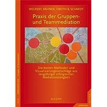Praxis der Gruppen- und Teammediation: Die besten Methoden & Visualisierungsvorschläge aus langjähriger Mediationstätigkeit. Mit DVD von Al Weckert (23. Juni 2011) Broschiert