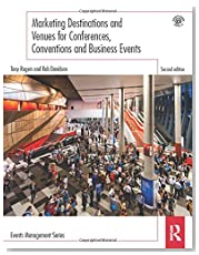 Marketing Destinations and Venues for Conferences, Conventions and Business Events (Events Management)