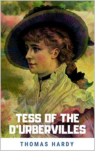 Tess of the dUrbervilles (Thomas Hardy Collection Book 1 ...