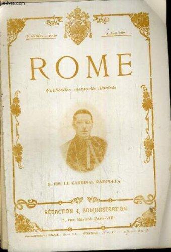 ROME N° 20 - 8 AOUT 1905 / SON EMINENCE LE CARDINAL RAMPOLLA - deux ans de pontificat, les carmélites de compiègne, le pape et les maronites, la promotion du cardinalat, le capitole et la roche tarpeienne ETC....