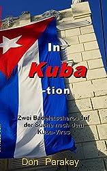 In- Kuba- tion: Zwei Badelatscheros auf der Suche nach dem Kuba-Virus