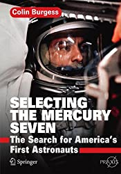 Selecting the Mercury Seven: The Search for America's First Astronauts (Springer Praxis Books)