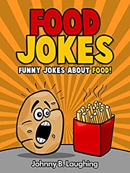 Food Jokes: Funny Jokes About Food (English Edition) par [Laughing, Johnny B.]