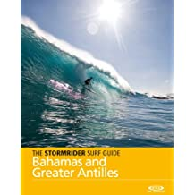 The Stormrider Surf Guide - Bahamas and Greater Antilles (The Stormrider Surf Guides) (English Edition)