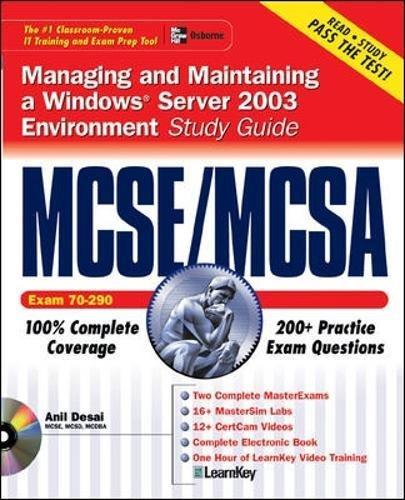 MCSE/MCSA Managing and Maintaining a Windows Server 2003 Environment Study Guide (Exam 70-290) (Certification Press) por Anil Desai