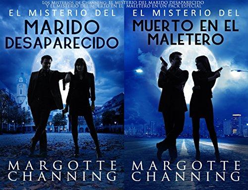 LOS MISTERIOS DE CHANNING: EL MISTERIO DEL MARIDO DESAPARECIDO Y EL MISTERIO DEL MUERTO EN EL MALETERO en un pack especial por Margotte  Channing
