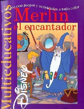 Merlín el encantador: cuentos con juegos y actividades a todo color