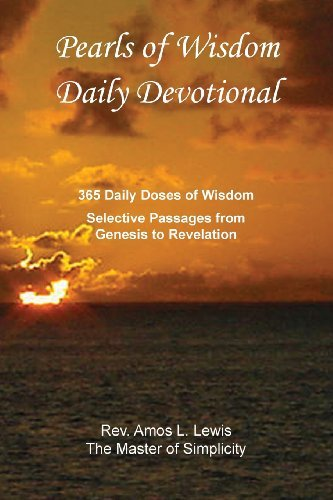 Pearls of Wisdom Daily Devotional, 365 Daily Doses of Wisdom, Selective Passages from Genesis to Revelation by Rev Amos a. Lewis (2013-06-27)