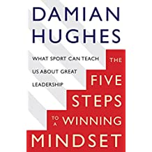 The Winning Mindset: What Sport Can Teach Us About Great Leadership (English Edition)