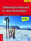 Schneeschuhtouren in den Dolomiten: Die schönsten Routen in den bleichen Bergen
