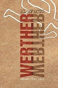 El efecto Werther par Alberto Val