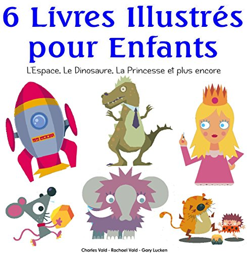 6 Livres Illustrés pour Enfants – L'Espace, Le Dinosaure, La Princesse et plus encore