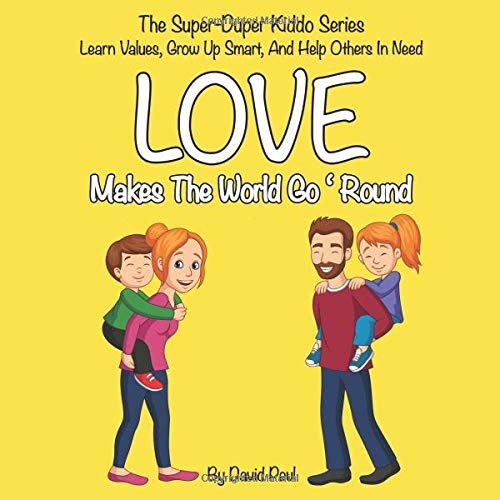 Love Makes The World Go 'Round: Children's Book No  1 (The Super-Duper  Kiddo Series)