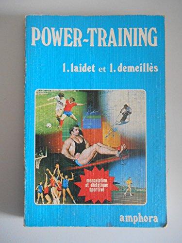 Power-training : Musculation et diététique sportive (Collection dirigée par Roger Vaultier)