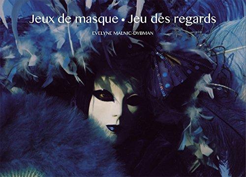 Jeux de masque - Jeu des regards par Evelyne Malnic