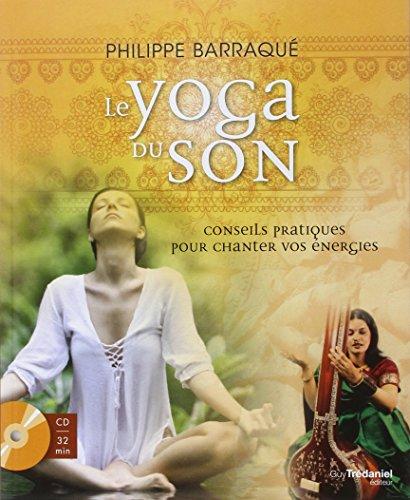 Le yoga du son : Conseils pratiques pour chanter vos nergies (1CD audio)