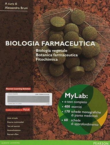 Biologia farmaceutica. Biologia vegetale, botanica farmaceutica, fitochimica. Ediz. mylab. Con eText. Con espansione online