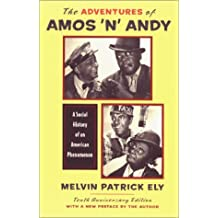The Adventures of Amos 'n' Andy: A Social History of an American Phenomenon by Melvin Patrick Ely (2001-12-31)