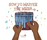 A, Z, and Things in Between: How to Master the Mbira (English Edition)