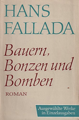 Bauern, Bonzen und Bomben - Roman.