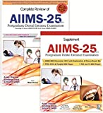 #9: Complete Review of AIIMS - 25 Years + Supplement AIIMS - 25 Years : Postgraduate Dental Entrance Examination (Combo Pack)