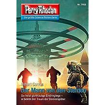 """Perry Rhodan 2953: Der Mann von den Sternen: Perry Rhodan-Zyklus """"Genesis"""" (Perry Rhodan-Erstauflage)"""