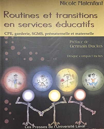 Routines et Transitions en Services Educatifs Cdrom Inclus par Malenfant N