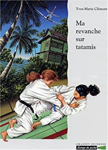 "Afficher ""Ma revanche sur tatamis"""