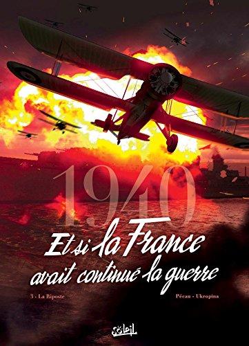 1940, et si la France avait continué la guerre, Tome 3 : La riposte