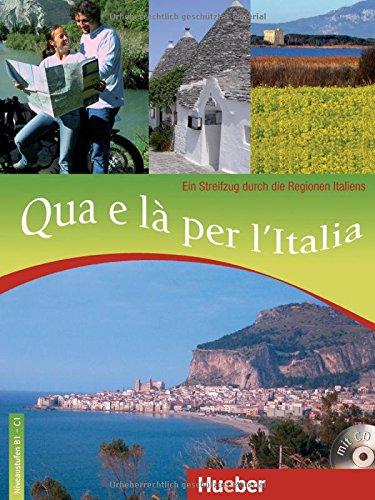Qua e l per l'Italia: Ein Streifzug durch die Regionen Italiens