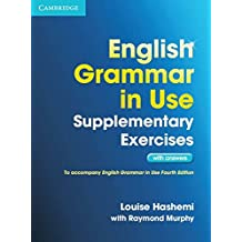 English Grammar in Use Supplementary Exercises. Book with answers