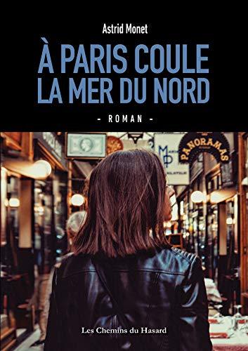 A Paris coule la mer du Nord