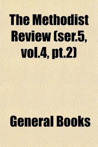 The Methodist Review (ser.5, vol.4, pt.2)