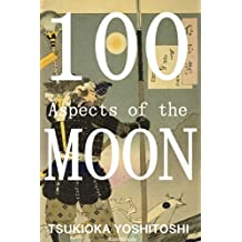 One Hundred Aspects of the Moon: 月百姿